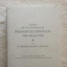 Libros de segunda mano: ENSAYO DE UN CATÁLOGO DE PERIODISTAS ESPAÑOLES DEL SIGLO XIX - D. MANUEL OSSORIO Y BERNARD. Lote 236665075
