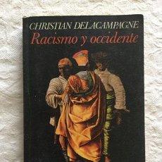 Libros de segunda mano: RACISMO Y OCCIDENTE - CHRISTIAN DELACAMPAGNE. Lote 236665130