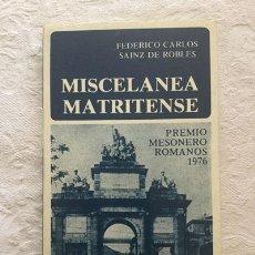 Libros de segunda mano: MISCELANEA MATRITENSE - FEDERICO CARLOS SAINZ DE ROBLES. Lote 236665215