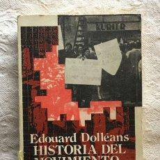Libros de segunda mano: HISTORIA DEL MOVIMIENTO OBRERO 1921 HOY - ÉDOUARD DOLLÉANS. Lote 236665360
