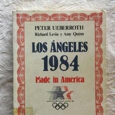 Libros de segunda mano: LOS ÁNGELES 1984. MADE IN AMÉRICA - PETER UEBERROTH. Lote 236665585