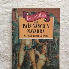 Libros de segunda mano: LEYENDAS DEL PAÍS VASCO Y NAVARRA - Mª JOSÉ LLORENS CAMP. Lote 236665740