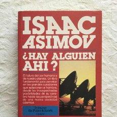 Libros de segunda mano: ¿HAY ALGUIEN AHÍ? - ISAAC ASIMOV. Lote 236665755
