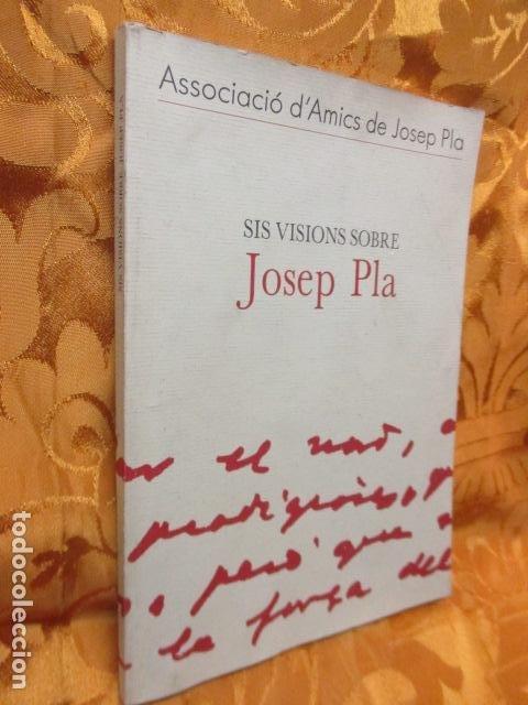 Libros de segunda mano: Sis visions sobre Josep Pla - Narcís Jordi Aragó, Josep Martinell, Jaume Reixach, Antoni M. Rigau, R - Foto 2 - 236801850