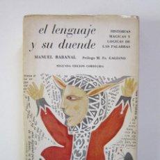 Libros de segunda mano: MANUEL DE RABANAL. EL LENGUAJE Y SU DUENDE: HISTORIAS MÁGICAS Y LÓGICAS DE LAS PALABRAS. Lote 236867715
