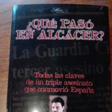 Libros de segunda mano: ¿QUE PASÓ EN ALCACER?. AUTOR: JUAN IGNACIO BLANCO. SON EXPRESIÓN. MAYO 1998. PRIMERA EDICIÓN.. Lote 237023980