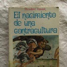 Libros de segunda mano: EL NACIMIENTO DE UNA CONTRACULTURA - THEODORE ROSZAK. Lote 237398390