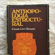 Libros de segunda mano: ANTROPOLOGÍA ESTRUCTURAL - CLAUDE LÉVI-STRAUSS. Lote 237398415