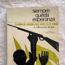 Libros de segunda mano: SIEMPRE QUEDA ESPERANZA - A. ALBARRACÍN TEULON. Lote 237398995