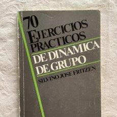 Libros de segunda mano: 70 EJERCICIOS PRÁCTICOS DE DINÁMICA DE GRUPO - SILVINO JOSÉ FRITZEN. Lote 237399015