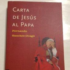 Libros de segunda mano: CARTA DE JESÚS AL PAPA FERNANDO SANCHEZ DRAGO. Lote 237410225