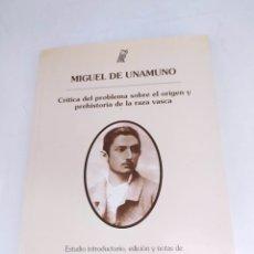 Libros de segunda mano: M. DE UNAMUNO CRÍTICA DEL PROBLEMA SOBRE EL ORIGEN Y LA PREHISTORIA DE LA RAZA VASCA JOSÉ .A.EREÑO. Lote 237486880