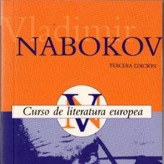 Libros de segunda mano: CURSO DE LITERATURA EUROPEA. VLADÍMIR NABOKOV. EDICIONES B. 1999. 547 PÁGS. TAPA BLANDA. Lote 237535475