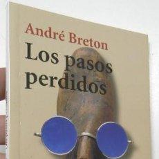 Libros de segunda mano: LOS PASOS PERDIDOS - ANDRÉ BRETON. Lote 237546730