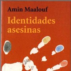Libros de segunda mano: IDENTIDADES ASESINAS. AMIN MAALOUF. ALIANZA. 2001. 174 PÁGS. TAPA BLANDA.. Lote 237548090