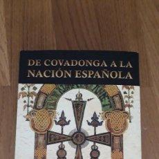 Libros de segunda mano: DE COVADONGA A LA NACIÓN ESPAÑOLA, CARLOS X BLANCO. Lote 237724770