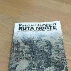 Libros de segunda mano: RUTA NORTE, PASCUAL TAMBURRI. Lote 237724850