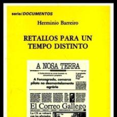Libros de segunda mano: HERMINIO BARREIRO. RETALLOS PARA UN TEMPO DISTINTO. GALICIA. COMO NUEVO.. Lote 237764530