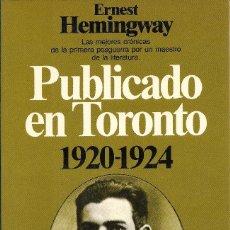 Libros de segunda mano: PUBLICADO EN TORONTO (1920-1924), ERNEST HEMINGWAY. Lote 238180560