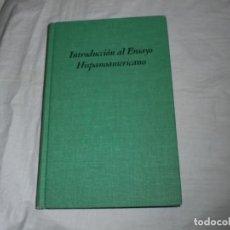 Libros de segunda mano: INTRODUCCION AL ENSAYO HISPANOAMERICANO.GERARDO BROWN-WILLIAM JASSEY 1968. Lote 239457510
