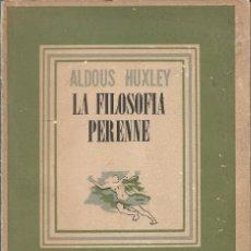 Libros de segunda mano: LA FILOSOFÍA PERENNE, ALDOUS HUXLEY. Lote 239539675