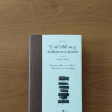 Libros de segunda mano: SI MI BIBLIOTECA ARDIERA ESTA NOCHE. ALDOUX HUXLEY. Lote 239797970