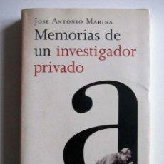 Libros de segunda mano: MEMORIAS DE UN INVESTIGADOR PRIVADO. JOSÉ ANTONIO MARINA. LA ESFERA DE LOS LIBROS 2003. Lote 240171085