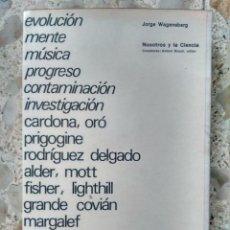 Libros de segunda mano: NOSOTROS Y LA CIENCIA - JORGE WAGENSBERG - 1980 - EJEMPLAR DEDICADO Y FIRMADO POR EL AUTOR. Lote 240437410