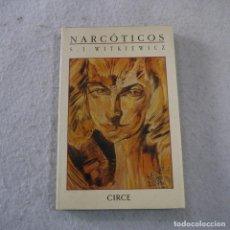 Libros de segunda mano: NARCÓTICOS - S. I. WITKIEWICZ - CIRCE - 1994 - 2.ª EDICION. Lote 240472505