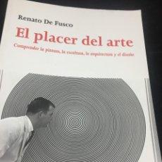 Libros de segunda mano: EL PLACER DEL ARTE. RENATO DE FUSCO. PINTURA , ESCULTURA , ARQUITECTURA Y DISEÑO GUSTAVO GILI 2008. Lote 240876065