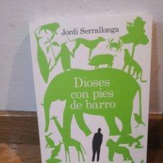 Livros em segunda mão: JORDI SERRALLONGA DIOSES CON PIES DE BARRO. Lote 240949000
