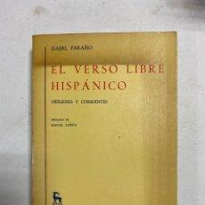 Libros de segunda mano: EL VERSO LIBRE HISPÁNICO. ISABEL PARAÍSO. EDITORIAL GREDOS. MADRID, 1985. PAGS: 454. Lote 240999350