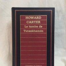 Libros de segunda mano: LA TUMBA DE TUTANKHAMÓN (HOWARD CARTER). Lote 241407605