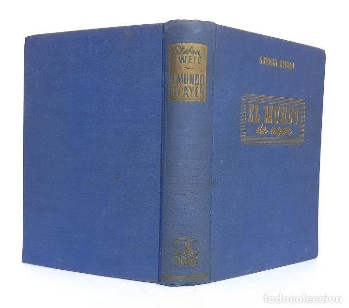 1947 - RARA 1ª ED. - STEFAN ZWEIG: EL MUNDO DE AYER - GUERRAS MUNDIALES - PRIMERA EDICIÓN (Libros de Segunda Mano (posteriores a 1936) - Literatura - Ensayo)
