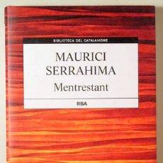 Libros de segunda mano: SERRAHIMA, MAURICI - MENTRESTANT. MEDITACIONS EN TEMPS DE SILENCI - BARCELONA 2014 - 1ª EDICIÓ. Lote 241690820