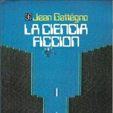 Libros de segunda mano: LA CIENCIA FICCIÓN, JEAN GATTÉGNO. Lote 242881240