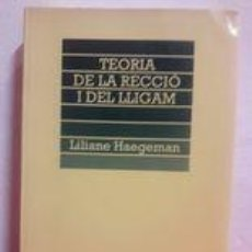 Libros de segunda mano: TEORIA DE LA RECCIÓ I DEL LLIGAM / LILIANE HAEGEMAN / EDI. ENCICLOPEDIA CATALANA / 1ª EDICIÓN 1993. Lote 243759540
