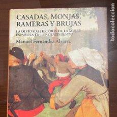 Libros de segunda mano: CASADAS, MONJAS, RAMERAS Y BRUJAS, LA OLVIDADA HISTORIA DE LA MUJER ESPAÑOLA EN EL RENACIMIENTO,. Lote 243779190
