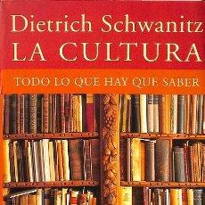 Libros de segunda mano: LA CULTURA. TODO LO QUE HAY QUE SABER - DIETRICH SCHWANITZ. Lote 243894450