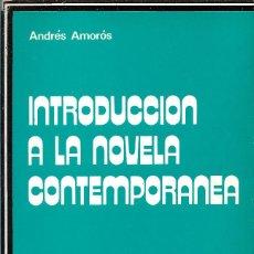 Libros de segunda mano: INTRODUCCIÓN A LA NOVELA CONTEMPORANEA, ANDRÉS AMORÓS. Lote 243900300