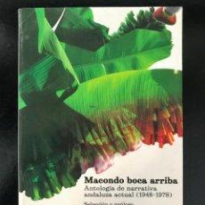 Libros de segunda mano: MACONDO BOCA ARRIBA. ANTOLOGÍA DE NARRATIVA ANDALUZA ACTUAL (1948-1978).FERNANDO IWASAKI -NUEVO. Lote 243904055