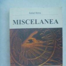 Libros de segunda mano: MISCELANEA , PENSAMIENTOS, REFLEXIONES, ETC . DE RAFAEL REINA . SEVILLA, 1ª EDICION 2004. Lote 243906890