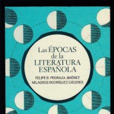 Libros de segunda mano: LAS ÉPOCAS DE LA LITERATURA ESPAÑOLA, FELIPE PEDRAZA / MILAGROS RODRÍGUEZ, ENVÍO GRATIS. Lote 243907315