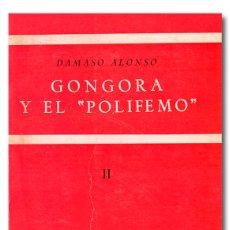 Libros de segunda mano: ALONSO (DÁMASO).- GÓNGORA Y EL «POLIFEMO». TOMO II [2] GREDOS, BIBLIOTECA ROMÁNICA HISPÁNICA, 1980. Lote 244521585