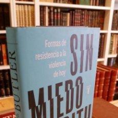 Libros de segunda mano: 2020 - JUDITH BUTLER - SIN MIEDO. FORMAS DE RESISTENCIA A LA VIOLENCIA DE HOY. Lote 244573810