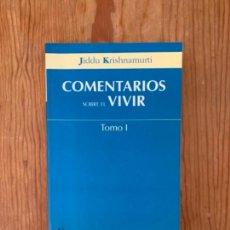 Libros de segunda mano: KRISHNAMURTI - COMENTARIOS SOBRE EL VIVIR (TOMO 1). Lote 244660710