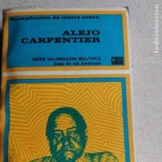 Libros de segunda mano: RECOPILACION DE TEXTOS SOBRE ALEJO CARPENTIER. VV.AA. CASA DE LAS AMERICAS 1877 585PP. Lote 244660995
