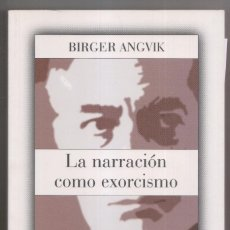 Libros de segunda mano: BIRGEN ANGVIK: LA NARRACIÓN COMO EXORCISMO. MARIO VARGAS LLOSA, OBRAS (1963-2003). PERÚ, 2004. Lote 244664665