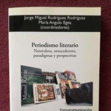 Libros de segunda mano: PERIODISMO LITERARIO NATURALEZA ANTECEDENTES PARADIGMAS Y PERSPECTIVAS - RODRIGUEZ ANGULO. Lote 244674570