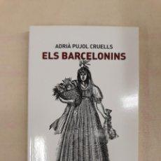 Libros de segunda mano: PUJOL CRUELLS, ADRIÀ. ELS BARCELONINS. Lote 244681260